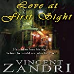 Love at First Sight: A Digital Short   Vincent Zandri