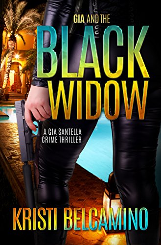 Gia and the Black Widow (Gia Santella Crime Thriller Series Book 5)