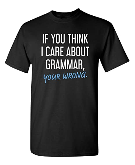 e2e9fdd2 If You Think I Care About Grammar Adult Graphic Novelty Sarcastic Funny T  Shirt