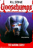 The Barking Ghost (Goosebumps #32)