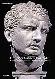 Die griechischen Porträts: Antike Repräsentation – Moderne Projektion