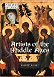 Artists of the Middle Ages, Leslie D. Ross, 0313319030