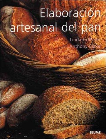 Elaboracion Artesanal Del Pan / Country Breads of the World