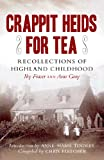 Crappit Heids for Tea : Recollections of a Highland Keeper's Daughter, Fletcher, Chris and Tindley, Annie, 1780270828