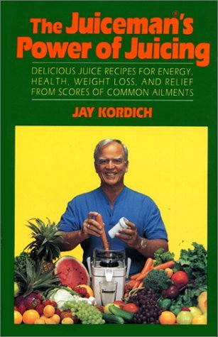 By Jay Kordich - Juiceman's Power of Juicing (1st Edition) (3/21/92)