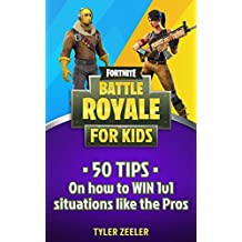Fortnite Battle Royale for Kids: 50 Tips to Win 1v1 Situations like the Pros