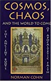 Cosmos, Chaos, and the World to Come, Norman Cohn, 0300065515