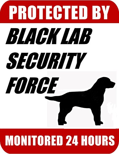 (PCSCP Protected By Black Lab Security Force Monitored 24 Hours 9 inch x 11.5 inch Laminated Dog Sign)