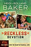 Reckless Devotion - 365 Days Into the Heart of Radical Love