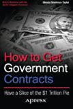 How to Get Government Contracts, Olessia Smotrova-Taylor, 1430244976