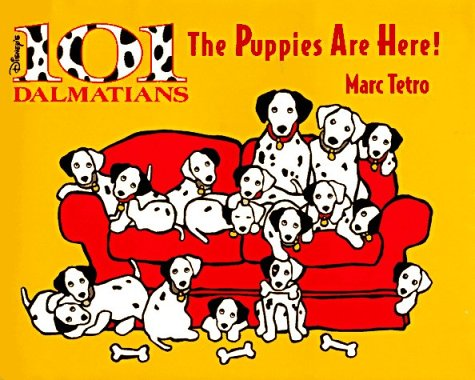 The Puppies Are Here!: Disney's 101 Dalmatians