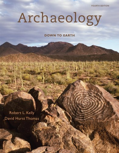 Archaeology: Down to Earth, 4th Edition