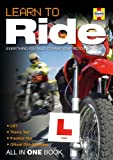 Learn to Ride: Everything You Need to Pass Your Motorcycle Test - All in One Book