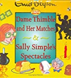 Sally Simples Spectacles and Dame Thimble and Her Matches, Enid Blyton, 1904668275