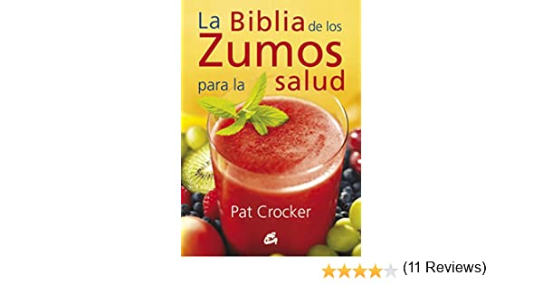 La biblia de los zumos para la salud eBook: Pat Crocker: Amazon.es ...