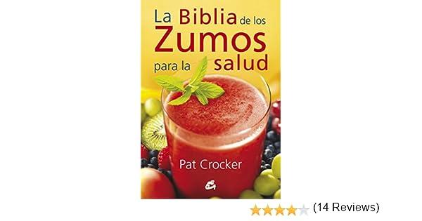 La biblia de los zumos para la salud eBook: Crocker, Pat: Amazon ...