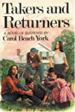Takers and Returners, Carol Beach York, 0759242208