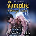 The Vampire Always Rises: Dark Ones Audiobook by Katie MacAlister Narrated by Saskia Maarleveld