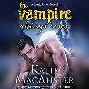 The Vampire Always Rises: Dark Ones | Katie MacAlister