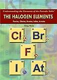 The Halogen Elements, Greg Roza, 1435835565