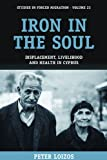 Iron in the Soul: Displacement, Livelihood and Health in Cyprus: 23 (Studies in Forced Migration)