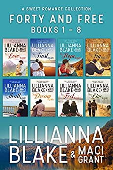 Forty and Free: A Sweet Romance Series Bundle - Books 1 - 8 by [Blake, Lillianna, Grant, Maci]