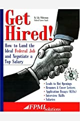 Get Hired! How to Land the Ideal Federal Job and Negotiate a Top Salary Paperback