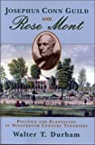 Josephus Conn Guild and Rose Mont: Politics and Plantation in Nineteenth Century Tennessee