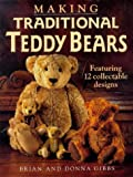 Making Traditional Teddy Bears: Featuring 12 Collectible Designs
