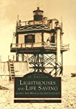 Lighthouses and Lifesaving along the Massachusetts Coast, James Claflin, 0738537454