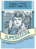 Superzelda: The Graphic Life of Zelda Fitzgerald