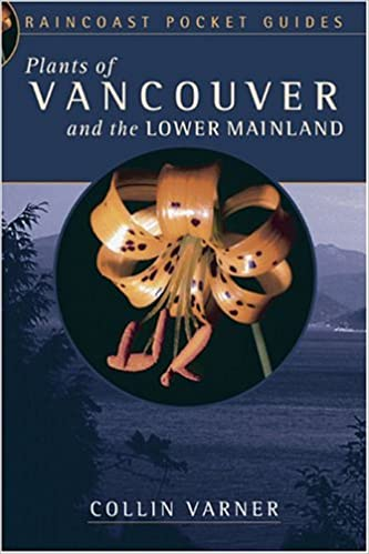 Plants of Vancouver and the Lower Mainland