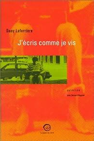 J'écris comme je vis par Dany Laferrière