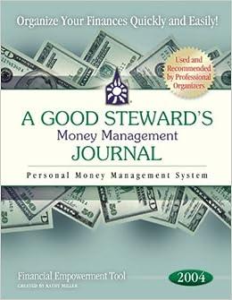 a good steward s money management journal 2004 kathy miller