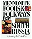 Mennonite Foods & Folkways From South Russia: Volume 1
