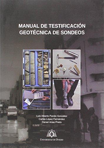 Descargar Libro Manual De Testificación Geotécnica De Sondeos Luis Alberto Pando González