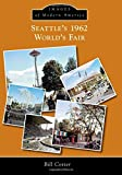 Seattle's 1962 World's Fair (Images of Modern America)