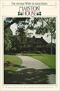 The George White and Anna Gunn Marston House : The Journal ...