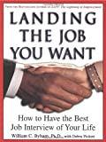 Landing the Job You Want, William Byham and Debra Pickett, 0609804081