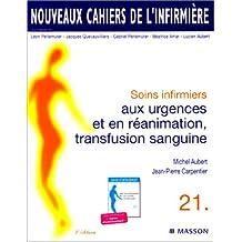 Nouveaux cahiers de l'infirmière, tome 21 : Soins infirmiers aux urgences et en réanimation, transfusion sanguine, 3e édition