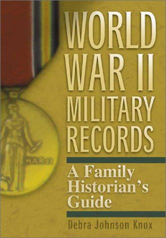 World War II Military Records: A Family Historian's Guide