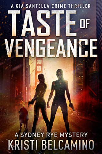 - Taste of Vengeance: A Gia Santella Thriller and Sydney Rye Mystery (Gia Santella Crime Thrillers Book 6)