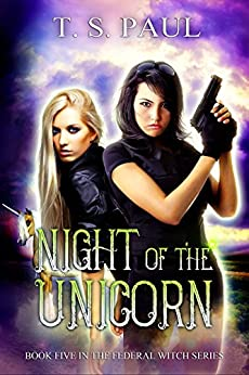 Night of the Unicorn (The Federal Witch Book 5) by [Paul, T S ]