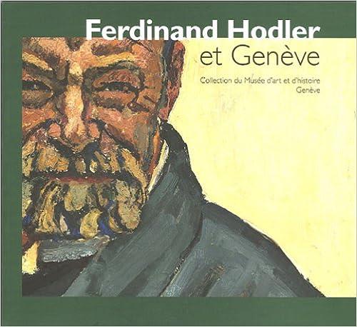 Ebooks à télécharger pour allumer Ferdinand Hodler : Et Genève PDF CHM ePub 2915306095