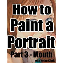 How to Paint a Portrait Part 3: Mouth