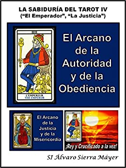 """LA SABIDURÍA DEL TAROT IV: """"El Emperador"""", """"La Justicia"""" de [Máyer, Álvaro Sierra]"""