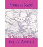 img - for [ KEWPIES AND BEYOND: THE WORLD OF ROSE O'NEILL Paperback ] Armitage, Shelley ( AUTHOR ) May - 17 - 2011 [ Paperback ] book / textbook / text book
