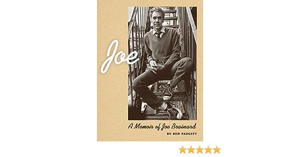 Joe: A Memoir of Joe Brainard: Amazon.es: Padgett, Ron ...