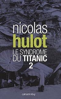 Le syndrome du Titanic : [2], Hulot, Nicolas