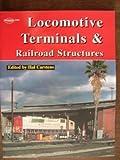 Locomotive Terminals and Railroad Buildings, Harold H. Carstens, 0911868984